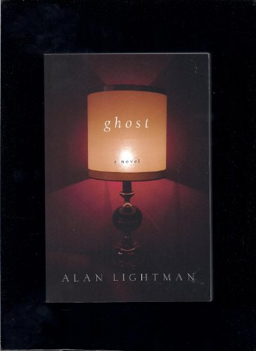9780739495148: Ghost: A Novel [Taschenbuch] by Alan Lightman