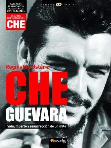 9780739495339: Che Guevara: Vida, Muerte Y Resurreccion De Un Mito