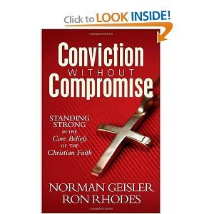 Conviction Without Compromise Standing Strong in the: Norman Geisler; Ron
