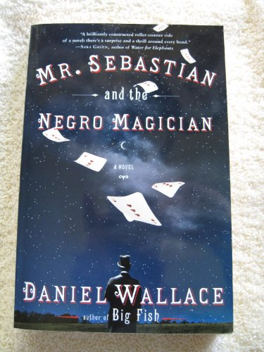 9780739495605: MR. SEBASTIAN AND THE NEGRO MAGICIAN: A novel. [Taschenbuch] by Daniel Wallace.