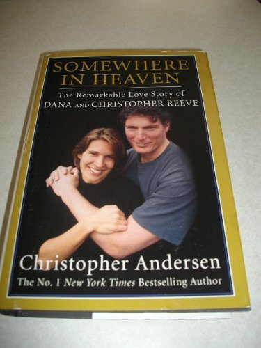 9780739497289: SOMEWHERE IN HEAVEN : THE REMARKABLE LOVE STORY OF DANA AND CHRISTOPHER REEVE : LARGEPRINT