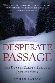 9780739497982: Desperate Passage: The Donner Party's Perilous Journey West