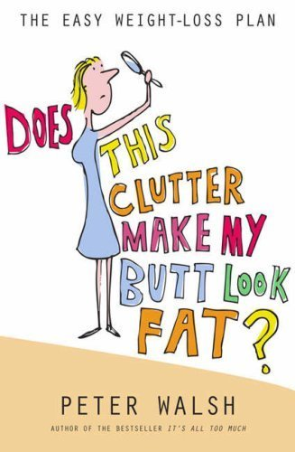 9780739498019: Does This Clutter Make My Butt Look Fat?