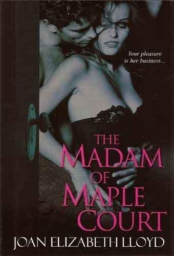 The Madam of Maple Court: Joan Elizabeth Lloyd