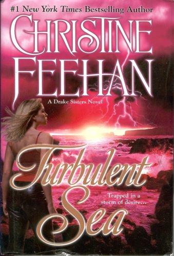 Turbulent Sea (A Drake Sisters Novel): Christine Feehan
