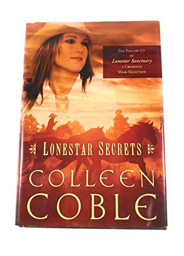 Lonestar Secrets (Lonestar Series #2) (Crossings Book Club Exclusive) (0739498606) by Colleen Coble
