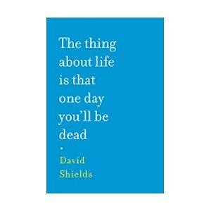 9780739499146: The Thing About Life Is That One Day You'll Be Dead [Taschenbuch] by David Sh...