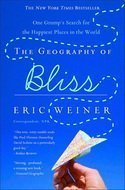 9780739499153: The Geography of Bliss: One Grump's Search for the Happiest Places in the World