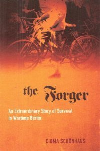 9780739499276: The Forger: An Extraordinary Story of Survival in Wartime Berlin