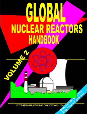 9780739700495: Global Research Nuclear Reactors Handbook, Volume 2: (World Nuclear Industry Business Opportunities Library)