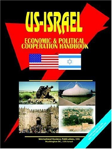 US - Israel Economic and Political Cooperation Handbook (World Diplomatic and International ...