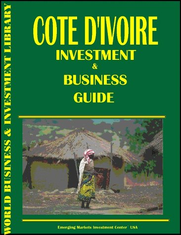 Cote d'Ivoire Investment & Business Guide Center, Emerging Markets Investment