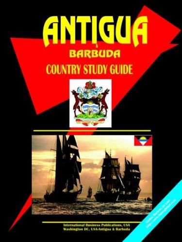 Antigua and Barbuda Country Study Guide (World Country: Ibp Usa