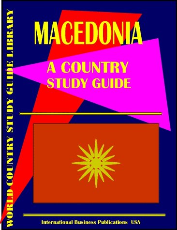 Macedonia Country Study Guide (World Country Study Guide Ibp Usa and International Business ...