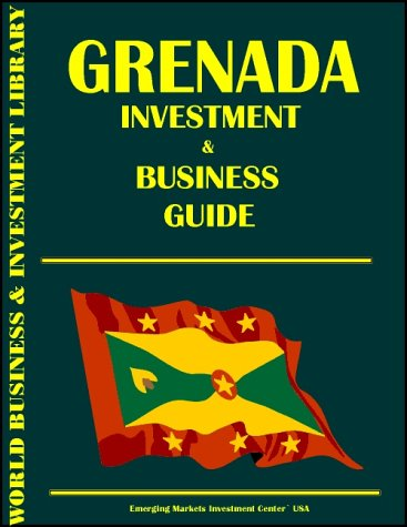 Grenada Investment & Business Guide (World Investment and Business Library) Ibp Usa