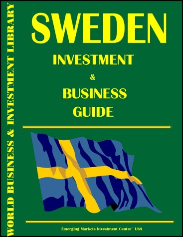 Sweden Investment & Business Guide (World Investment and Business Library): Ibp Usa