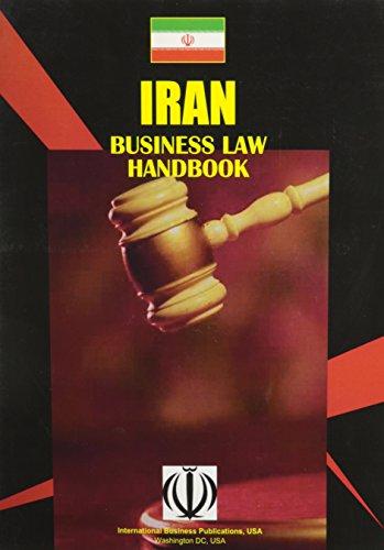 Iran Business Law Handbook (World Business Law Handbook Library): Ibp Usa, International Business ...