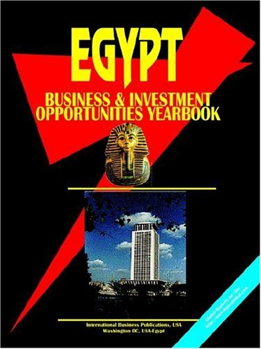Egypt Business Investment Opportunities Yearbook: Ibp Usa