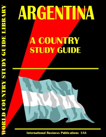 Argentina Country Study Guide: USA International Business Publications