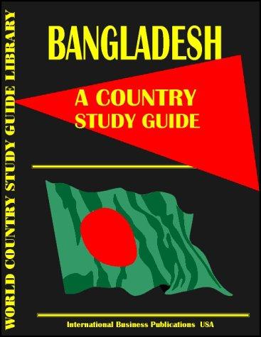 Bangladesh Country Study Guide: Ibp Usa