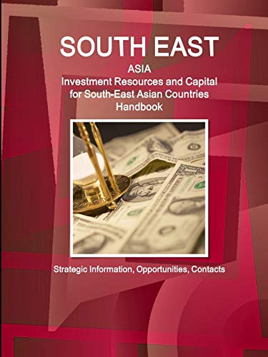 9780739727645: South East Asia: Investment Resources and Capital for South-East Asian Countries Handbook - Strategic Information, Opportunities, Contacts
