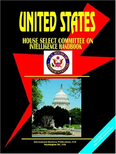 Us House Select Committee on Intelligence Handbook: Ibp Usa