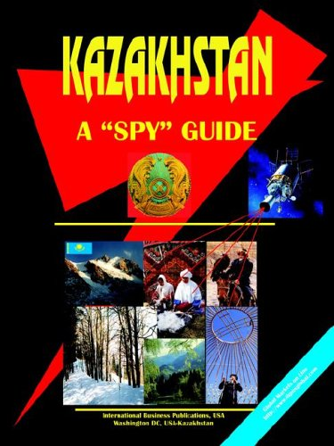 Kazakhstan A Spy Guide Ibp Usa