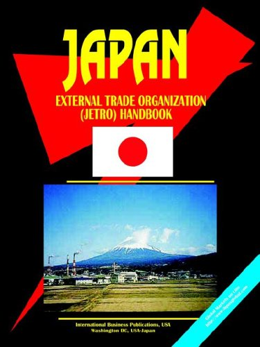 Japan External Trade Organization (Jetro) Handbook: Ibp Usa