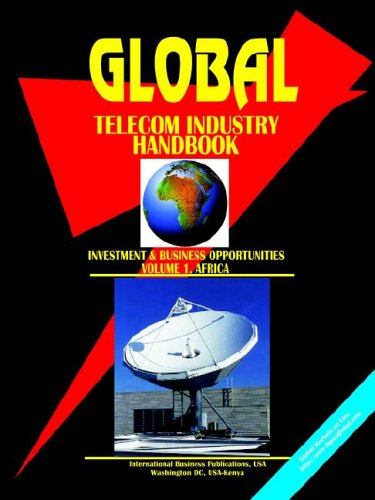 9780739734995: Global Telecom Industry Handbook (Investment and Business Opportunities). Vol.1 Africa (World Business, Investment And Government Library)