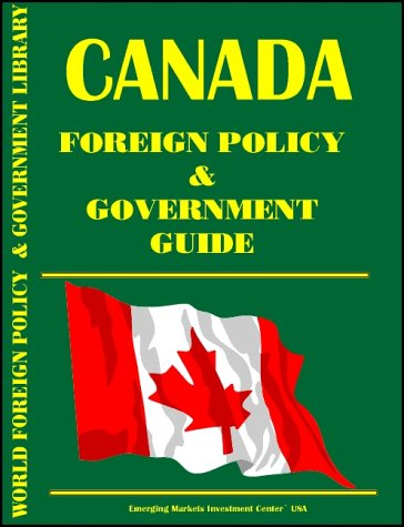 Canada Foreign Policy and Government Guide International Business Publications, USA