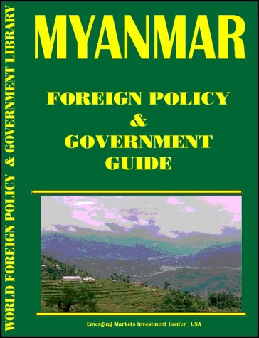 9780739738177: Myanmar Foreign Policy and Government Guide