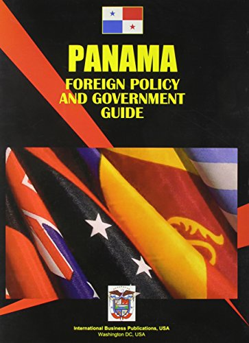 Panama Foreign Policy and Government Guide Ibp Usa