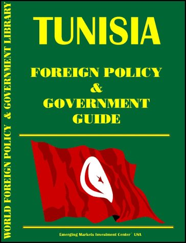 Tunisia Foreign Policy and Government Guide