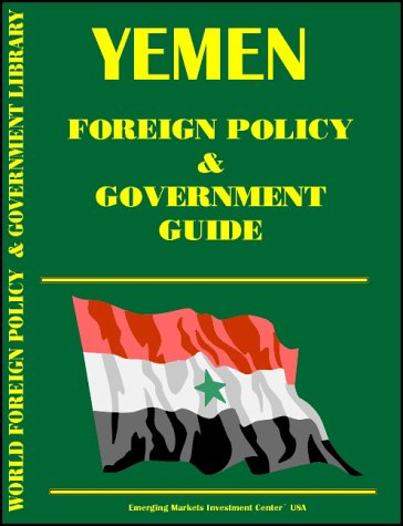 Yemen Foreign Policy and Government Guide Ibp Usa and International Business Publications, USA