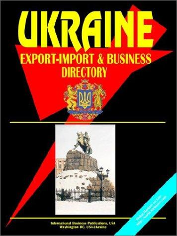 Ukraine Export-Import & Business Directory: Ibp Usa