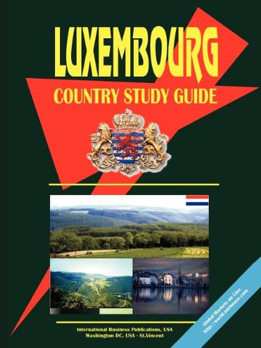 Luxembourg Country Study Guide (World Country Study Guide Library) Ibp Usa