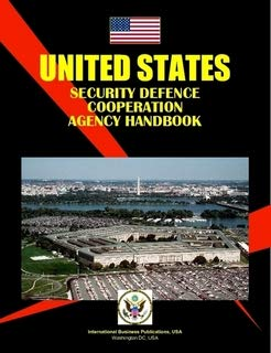 U.S. Security Cooperation Agency Handbook (World Business, Investment and Government Library): USA ...
