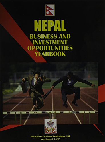 Nepal Business & Investment Opportunities Yearbook: Ibp Usa