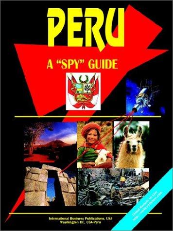 Peru a Spy Guide: Ibp Usa