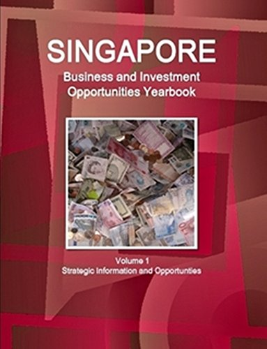 Singapore Business & Investment Opportunities Yearbook [Jan.