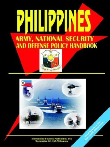 Philippines Army National Security and Defense Policy Handbook: Ibp Usa