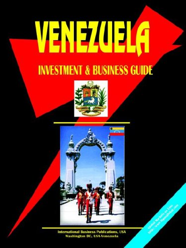 Venezuela Investment And Business Guide Ib.