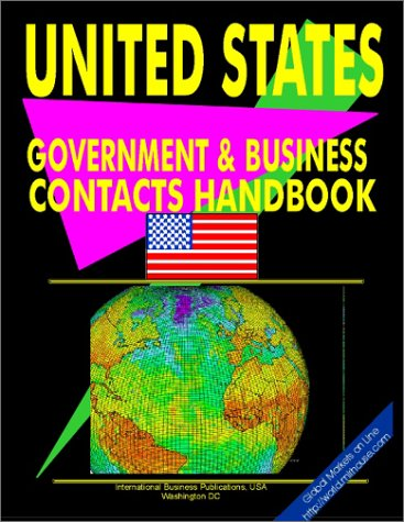 US Government and Business Contacts Handbook (World Investment and Business Library): Usa, Ibp; ...