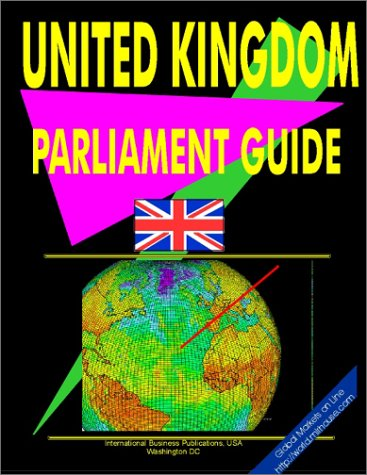 United Kingdom Parliament Guide (World Business, Investment And Government Library): USA ...