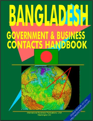 9780739761403: Bangladesh Government And Business Contacts Handbook (World Business, Investment and Government Library)