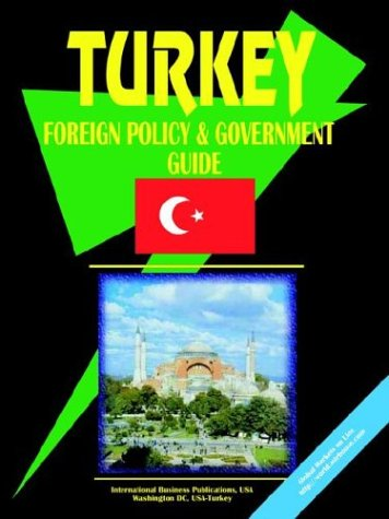 Turkey Foreign Policy And Government Guide: Ibp Usa