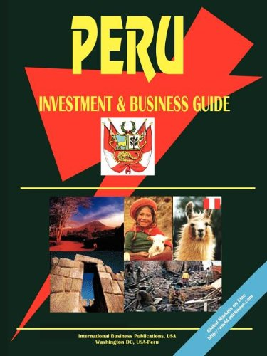 Peru Investment and Business Guide: Oleynik, Igor S. (editor)