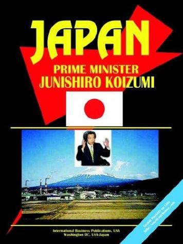 Japan Prime Minister Junichiro Koizumi Handbook 2003: Ibp Usa