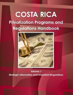 9780739765081: Costa Rica Privatization Programs And Regulations Handbook (World Business, Investment And Government Library)