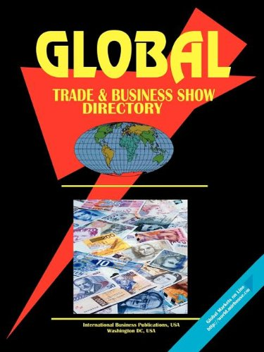 Global Trade Business Show Directory, Vol.1: Ibp Usa